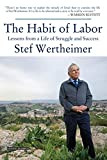 Habit of Labor: Lessons from a Life of Struggle and Success