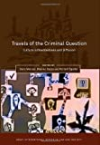 Travels of the Criminal Question, , 1849460779