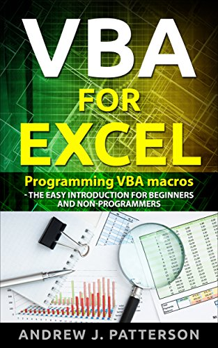 VBA for Excel: Programming VBA Macros: The Easy Introduction for Beginners  and Non-Programmers