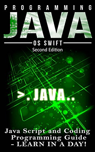 Programming: JAVA:  Java Programming, JavaScript, Coding: Programming Guide: LEARN IN A DAY! (JAVA, HTML, Python, SQL, App, iphone, Website Design, Word Press)