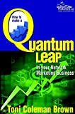 img - for Quantum Leap: How To Make A Quantum Leap In Your Network Marketing Business book / textbook / text book