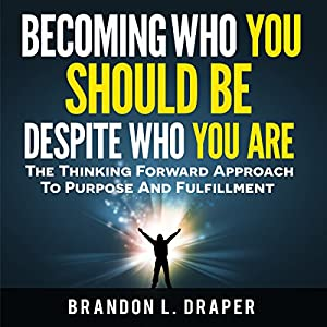 Becoming Who You Should Be Despite Who You Are Audiobook