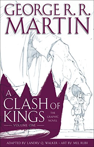 A Clash of Kings: The Graphic Novel: Volume One (A Game of Thrones: The Graphic Novel)