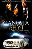 Gangsta Shyt: Ride, Kill or Die Trying (Volume 1)