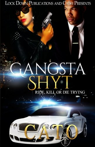 Download Gangsta Shyt: Ride, Kill or Die Trying (Volume 1) PDF