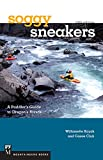 Search : Soggy Sneakers: A Paddler's Guide to Oregon's Rivers