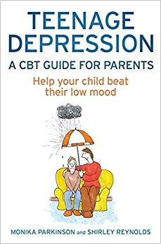 Book Teenage Depression: A CBT Guide For Parents by Shirley Reynolds (2015-09-01)
