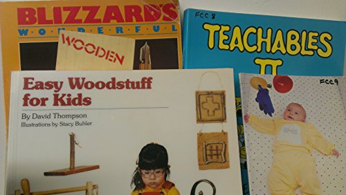 4 Volumes of Child Toy Books: No Bored Babies A Guide to Making Developmental Toys for Babies ; Easy Woodstuff for Kids; Bizzard's Wonderful Wooden Toys;Teachables II Homemade Toys That Teach