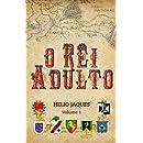 O Rei Adulto (Portuguese Edition)