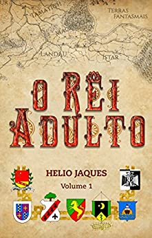 O Rei Adulto (Portuguese Edition) by [Jaques, Helio]