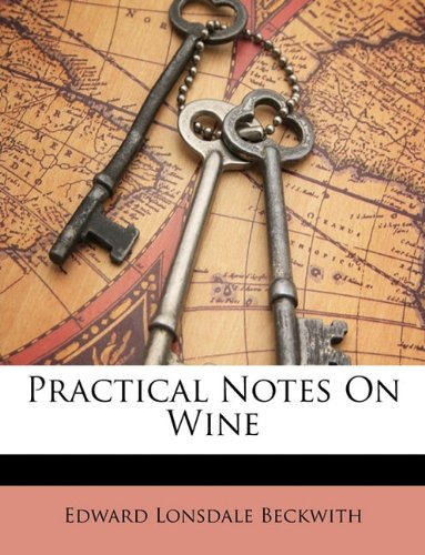 - Practical Notes On Wine