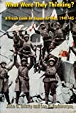 What Were They Thinking?: A Fresh Look at Japan at War, 1941-45
