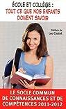 Ecole et collège : tout ce que nos enfants doivent savoir : Le socle commun de connaissances et de compétences par CNDP