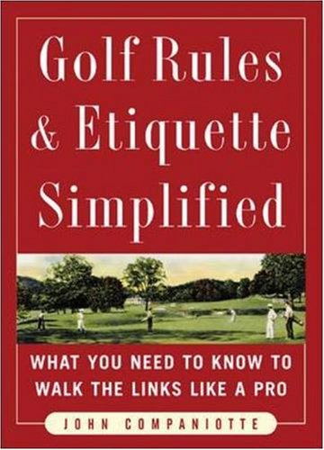 Golf Rules & Etiquette Simplified: What You Need to Know to Walk the Links Like a Pro