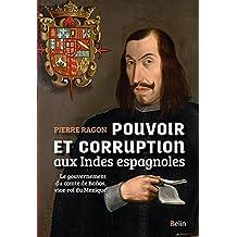 Pouvoir et corruption aux Indes espagnoles: Le gouvernement du comte de Baños, vice-roi du Mexique (Histoire) (French Edition)
