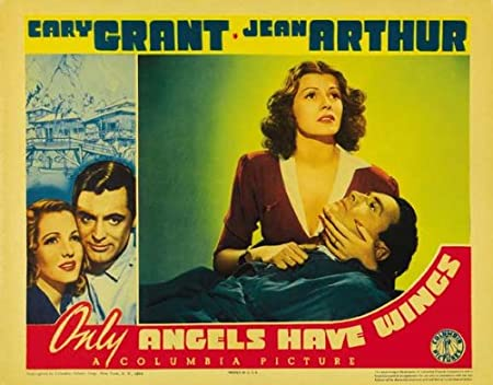 Amazon.com: Only Angels Have Wings Movie Poster (11 x 14 Inches - 28cm x  36cm) (1939) Style B -(Cary Grant)(Jean Arthur)(Richard Barthelmess)(Rita  Hayworth)(Thomas Mitchell)(Sig Rumann): Prints: Posters & Prints