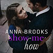 Show Me How: It's Kind of Personal Series, Book 2 | Anna Brooks