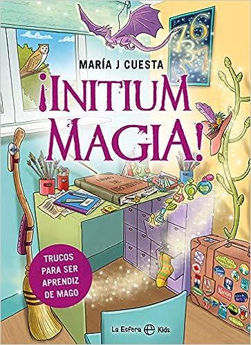 ¡Initium magia! de María J Cuesta