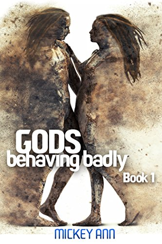 Gods Behaving Badly (Book One) by [Ann, Mickey]