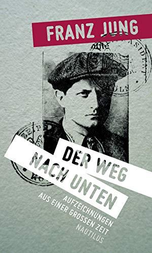 Der Weg nach unten: Aufzeichnungen aus einer großen Zeit (German Edition)