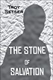 The Stone of Salvation, Troy Setser, 1607038358