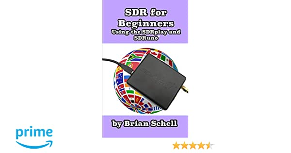 SDR for Beginners Using the SDRplay and SDRuno (Amateur Radio for