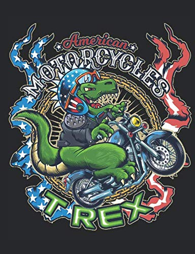 (American Motorcycles T Rex: A Very Artistic Drawing For Motorcycle And Dinosaur Lovers, Especially For T Rex Fans)