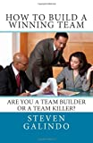 How to Build a Winning Team, Steven Galindo, 1493701479