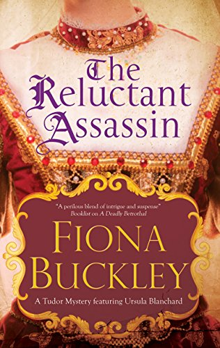 The Reluctant Assassin: An Elizabethan mystery (An Ursula Blanchard Mystery)