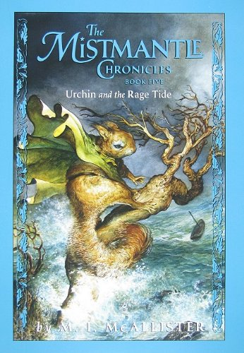 The Mistmantle Chronicles, Book Five: Urchin and the Rage Tide