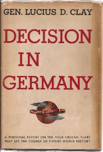 Decision In Germany by Lucius Du Bignon Clay