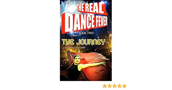 Amazon The Real Dance Fever Book Two The Journey The Music