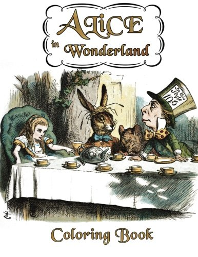 Alice in Wonderland Coloring Book: Illustrations for Lewis Carroll's Classic Work, Now a Walt Disney Film Adaptation Starring Johnny Depp
