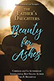 img - for Beauty for Ashes (The Father's Daughters Book 1) book / textbook / text book
