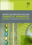 Effective Protection for Domestic Workers, International Labor Office, 9221252752
