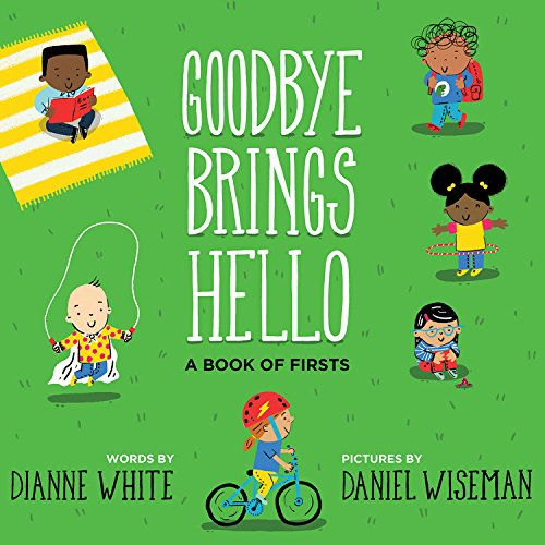 Goodbye Brings Hello: A Book of Firsts (Lion Bath)