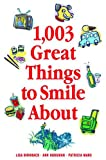1,003 Great Things to Smile About, Lisa Birnbach and Ann Hodgman, 0740741640