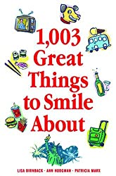 1,003 Great Things to Smile About (1,003 Great Things About...)