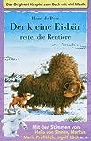 Der kleine Eisbär rettet die Rentiere. Cassette . Das Original-Hörspiel zum Buch mit viel Musik [Musikkassette]