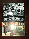 The Tastemakers : The Development of American Popular Taste, Lynes, Russell, 0486239934