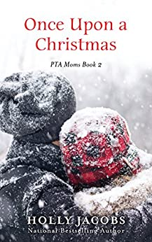 Once Upon a Christmas (PTA Moms  Book 2) by [Jacobs, Holly]