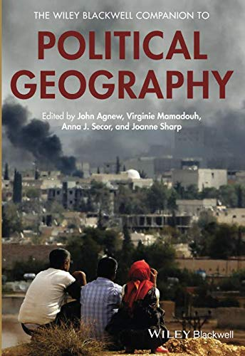 (The Wiley Blackwell Companion to Political Geography (Wiley Blackwell Companions to Geography))
