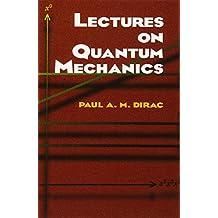 Lectures on Quantum Mechanics