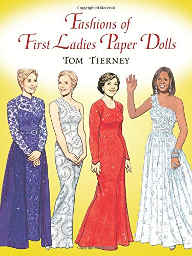 - Fashions of First Ladies Paper Dolls (Dover President Paper Dolls)