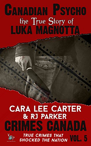 Amazon canadian psycho luka magnotta crimes canada true canadian psycho luka magnotta crimes canada true crimes that shocked the nation book fandeluxe Images