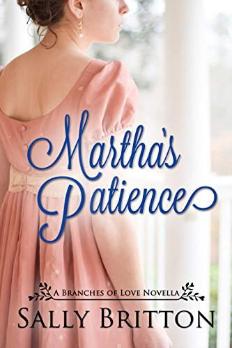 Martha's Patience: A Regency Novella (Branches of Love Book 0) by [Britton, Sally]