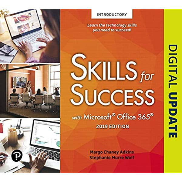 Skills For Success With Microsoft Office 2019 Introductory Adkins Margo Chaney Murre Wolf Stephanie 9780135366479 Amazon Com Books