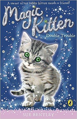 Online-Lehrbuch herunterladen Magic Kitten: Double Trouble: Double Trouble by Sue Bentley ePub B002RI99OG