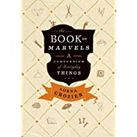 The Book of Marvels: A Compendium of Everyday Things