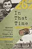 In That Time: Michael O'Donnell and the Tragic Era of Vietnam